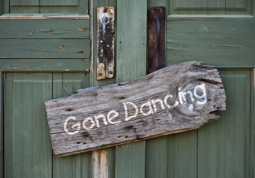 Gone dancing sign